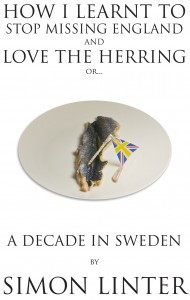 How I Learnt to Stop Missing England and Love the Herring or A Decade in Sweden